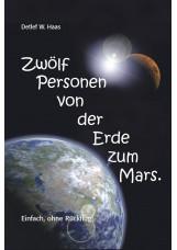 Zwölf Personen von der Erde zum Mars.