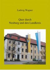 Quer durch Neuburg und den Landkreis
