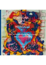 Mayona und die Kristalle