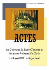 Actes du Colloque La Sainte Tunique et les autres Reliques du Christ du 9 avril