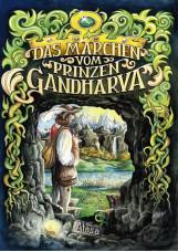 Das Märchen vom Prinzen Gandharva