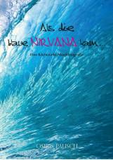 Als die blaue Nirvana kam ...