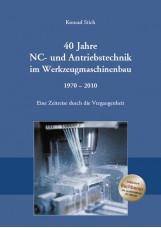 40 Jahre NC- und Antriebstechnik im Werkzeugmaschinenbau 1970 - 2010