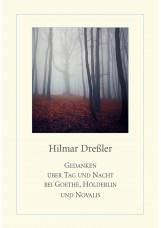 Gedanken über Tag und Nacht bei Goethe, Höderlin und Novalis