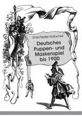 Deutsches Puppen- und Maskenspiel bis 1900