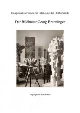 Der Bildhauer Georg Brenninger
