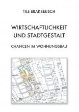Wirtschaftlichkeit und Stadtgestalt - Chancen im Wohnungsbau