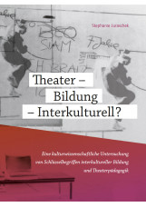 Theater - Bildung - Interkulturell?