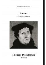 Luther - Prosa-Miniaturen | Luthers Dissidenten - Hörspiel