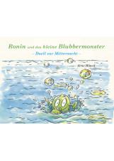 Ronin und das kleine Blubbermonster - Teil 1