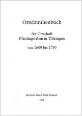 Ortsfamilienbuch der Ortschaft Pferdingsleben in Thüringen von 1609 bis 1795