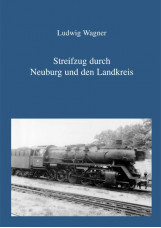 Streifzug durch Neuburg und den Landkreis