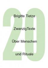 Zwanzig Texte über Menschen und Rituale