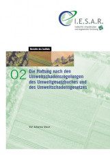 Die Haftung nach den Umweltschadensregelungen des Umweltgesetzbuches und des Umw
