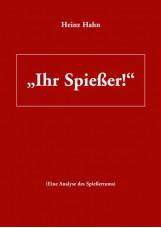 """""""Ihr Spießer"""""""