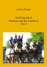 Streifzug durch Neuburg und den Landkreis.Teil 2