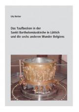 Das Taufbecken in der Sankt Bartholomäuskirche in Lüttich und die sechs anderen