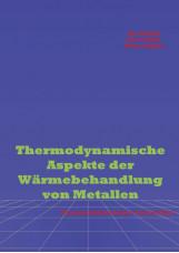 Thermodynamische Aspekte der Wärmebehandlung von Metallen
