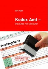 Kodex Amt – Das Ende vom Verkaufen
