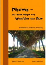 Pilgerweg - auf neuen Wegen von Westfalen nach Rom