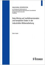 Data Mining auf multidimensionalen und komplexen Daten in der industriellen Bild