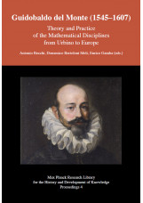 Guidobaldo del Monte (1545 1607) - Theory and Practice of the Mathematical Disci
