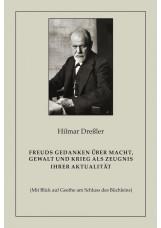 Freuds Gedanken über Macht, Gewalt und Krieg als Zeugnis ihrer Aktualität