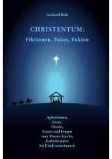 Christentum: Fiktionen, Fakes, Fakten
