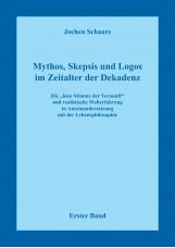 Mythos, Skepsis und Logos im Zeitalter der Dekadenz - Erster Band
