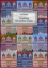 Augsburg mit anderen Augen