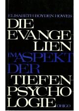 Die Evangelien im Aspekt der Tiefenpsychologie