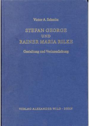 Stefan George und Rainer Maria Rilke
