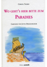 Wo geht's hier bitte zum Paradies
