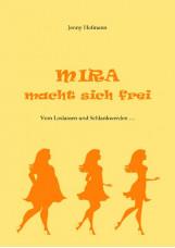 Mira macht sich frei