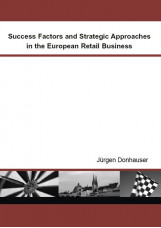 Success Factors and Strategic Approaches in the European Retail Business