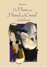 Die Hexe von Hänsel und Gretel - rehabilitiert