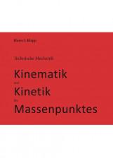 Technische Mechanik, Kinematik und Kinetik des Massenpunktes