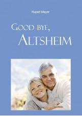 Good bye, Altsheim