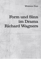 Form und Sinn im Drama Richard Wagners