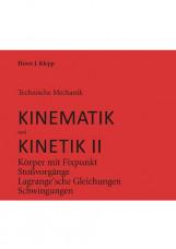 Technische Mechanik, Kinematik und Kinetik II