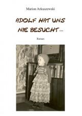 Adolf hat uns nie besucht ...