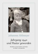 Jahrgang 1940 und Pastor geworden