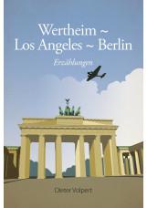 Wertheim - Los Angeles - Berlin