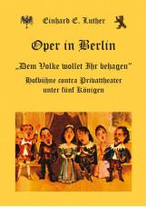 Oper in Berlin - Dem Volke wollet Ihr behagen