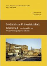 Medizinische Universitätsklinik Greifswald - von Katsch bis zur Wiedervereinigun