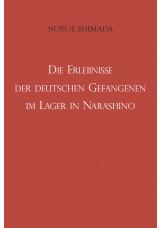 Die Erlebnisse der deutschen Gefangenen im Lager in Narashino