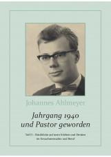 Jahrgang 1940 und Pastor geworden Teil II