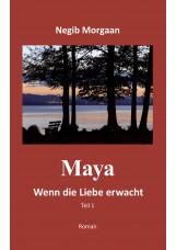 Maya, wenn die Liebe erwacht - Teil 1