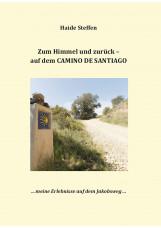 Zum Himmel und zurück - auf dem CAMINO DE SANTIAGO