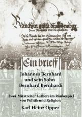 Johannes Bernhard (vor 1500-1551) und sein Sohn Bernhard Bernhardi (1528-1589)